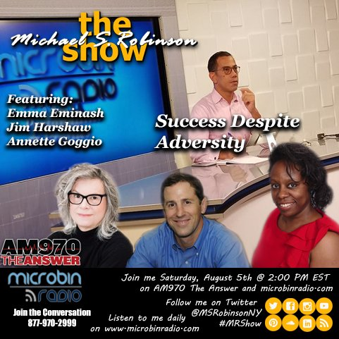 Michael Robinson Show - 2017.08.05 - Success Despite Adversity