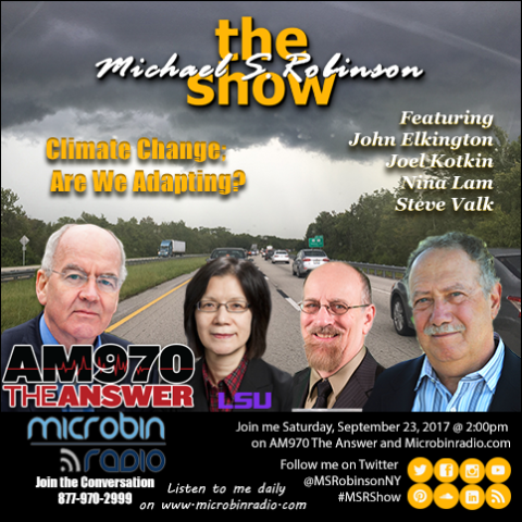 The Michael S. Robinson Show - 2017.09.23: Climate Change: Are We Adapting?