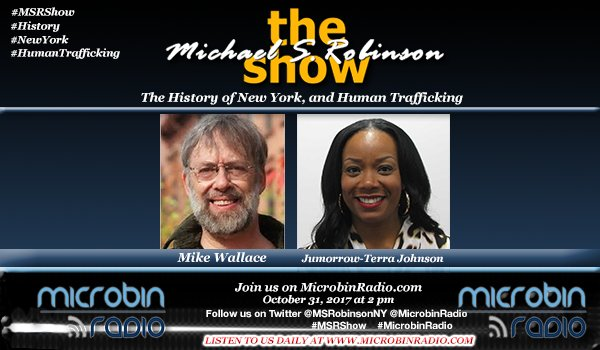 Michael S. Robinson Show: The History of New York; Human Trafficking