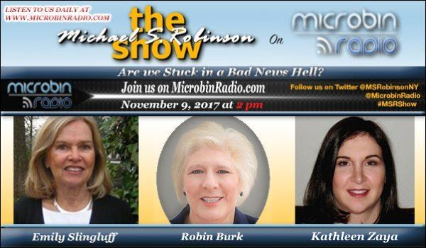 The Michael S. Robinson Show - 2017.11.09: Are We Stuck in Bad News Hell?