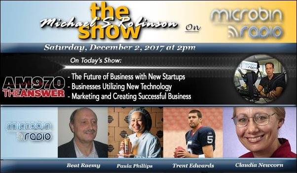 The Michael S. Robinson Show - 12.02.2017: The Future of Business with New Startups